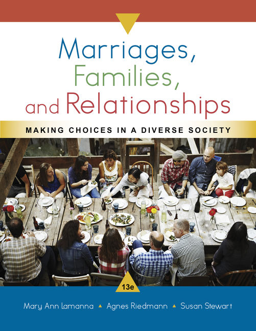Test Bank For Marriages, Families, and Relationships: Making Choices in a Diverse Society, 13th Edition By Mary Ann Lamanna, Agnes Riedmann, Susan D. Stewart, ISBN-10: 1337570044, ISBN-13: 9781337570046
