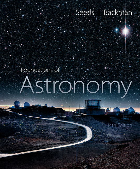 Test Bank For Foundations of Astronomy, 14th Edition By Michael A. Seeds, Dana Backman, ISBN-10: 1337399981, ISBN-13: 9781337399982