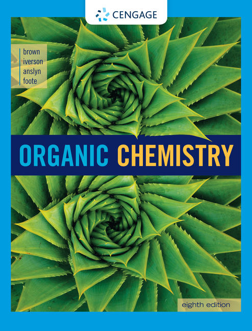 Test Bank For Organic Chemistry, 8th Edition By William H. Brown, Brent L. Iverson, Eric Anslyn, Christopher S. Foote, ISBN-10: 1305582462, ISBN-13: 9781305582460