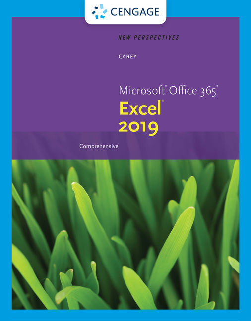 Test Bank For New Perspectives Microsoft® Office 365® & Excel 2019 Comprehensive, 1st Edition By Patrick Carey, ISBN-10: 0357026209, ISBN-13: 9780357026205